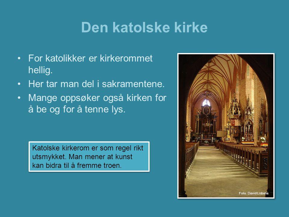 Den katolske kirke •Peterskirken er det mest kjente kirkebygget innenfor katolisismen.