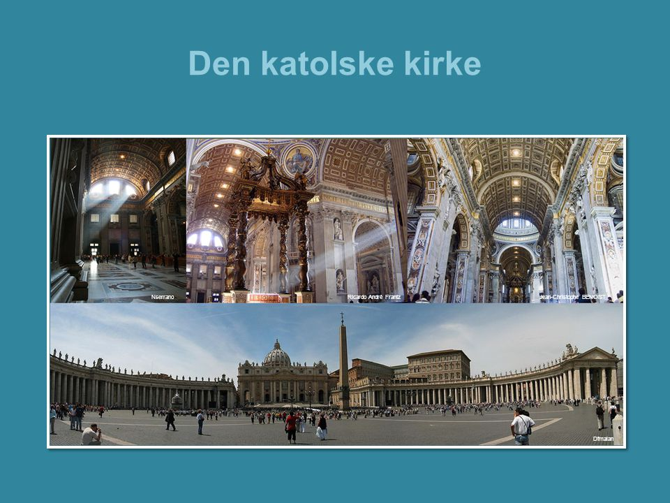 Den katolske kirke Bilde:Lenke:Rettigheter: Forsidehttp://en.wikipedia.org/wiki/File:St_Peter%27s_Square,_Vatican_City_-_April_2007.jpg Karthttp://commons.wikimedia.org/wiki/File:Catholic_population.pnghttp://en.wikipedia.org/wiki/GNU_Free_Documentation_License Pavehttp://commons.wikimedia.org/wiki/File:Pope_Benedictus_XVI_january,20_2006_%282%29.JPGhttp://en.wikipedia.org/wiki/GNU_Free_Documentation_License Hagehttp://en.wikipedia.org/wiki/File:Vatican_Gardens_4.jpghttp://creativecommons.org/licenses/by-sa/3.0/ Karthttp://en.wikipedia.org/wiki/File:Citta_del_Vaticano.svghttp://creativecommons.org/licenses/by-sa/3.0/deed.en Flagghttp://commons.wikimedia.org/wiki/File:Vatican-Musee-PlafondSalleCartes.jpghttp://en.wikipedia.org/wiki/GNU_Free_Documentation_License Sv.gardenhttp://en.wikipedia.org/wiki/File:Swiss_Guard.jpghttp://creativecommons.org/licenses/by-sa/1.0/deed.en Peterspl.http://en.wikipedia.org/wiki/File:StPetersBasilicaEarlyMorning.jpghttp://en.wikipedia.org/wiki/GNU_Free_Documentation_License Museethttp://commons.wikimedia.org/wiki/File:Vatican-Musee-PlafondSalleCartes.jpghttp://en.wikipedia.org/wiki/GNU_Free_Documentation_License Treenighethttp://en.wikipedia.org/wiki/File:Hendrick_van_balen_Holy_trinity.jpghttp://en.wikipedia.org/wiki/public_domain Sakramenterhttp://en.wikipedia.org/wiki/File:Seven_Sacraments_Rogier.jpghttp://en.wikipedia.org/wiki/public_domain Dåphttp://commons.wikimedia.org/wiki/File:Baptism.JPGhttp://en.wikipedia.org/wiki/Public_domain Konfirmasjonhttp://www.flickr.com/photos/jcapaldi/2317737892/in/photostream/http://creativecommons.org/licenses/by/2.0/deed.en Nattverdhttp://en.wikipedia.org/wiki/File:Ecce_Agnus_Dei.jpghttp://en.wikipedia.org/wiki/public_domain Skriftemålhttp://www.flickr.com/photos/3059349393/3418857871/http://creativecommons.org/licenses/by/2.0/deed.en Ekteskaphttp://farm4.static.flickr.com/3572/3503826675_f3d1af0c5f.jpghttp://creativecommons.org/licenses/by/2.0/deed.en Ordineringhttp://commons.wikimedia.org/wiki/F
