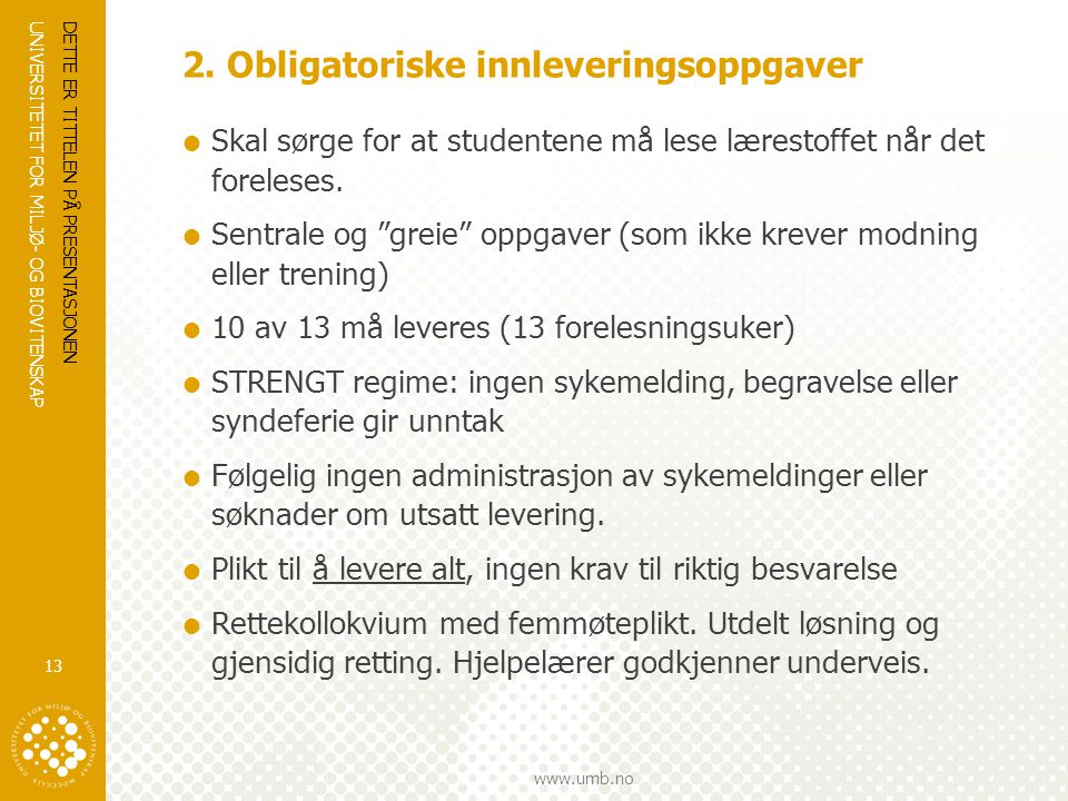UNIVERSITETET FOR MILJØ- OG BIOVITENSKAP www.umb.no 2.