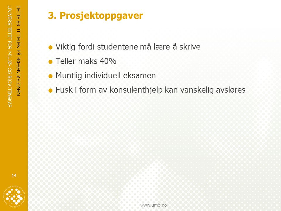UNIVERSITETET FOR MILJØ- OG BIOVITENSKAP www.umb.no 3.