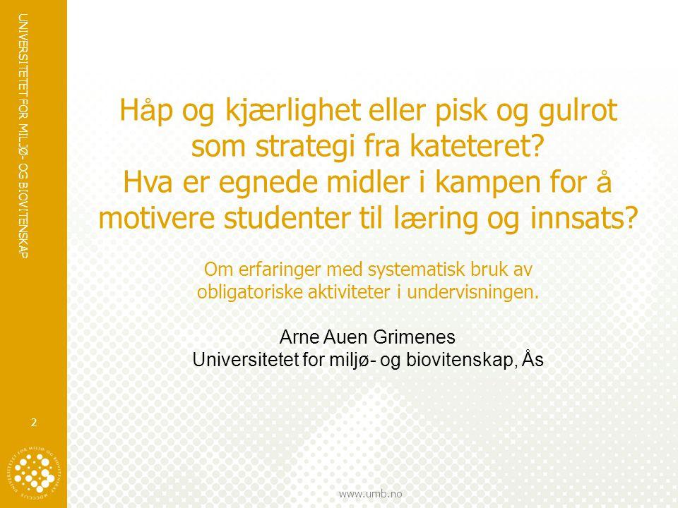 UNIVERSITETET FOR MILJØ- OG BIOVITENSKAP www.umb.no 3 Hvem er UMB.