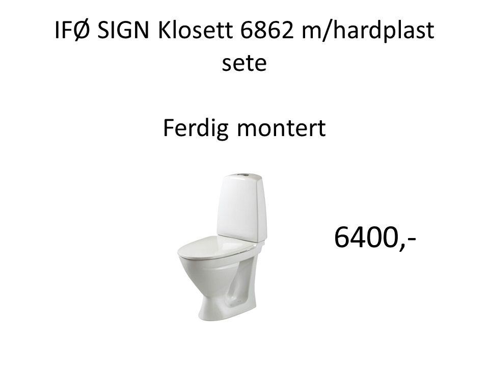 IFØ SIGN Klosett 6862 m/hardplast sete Ferdig montert 6400,-