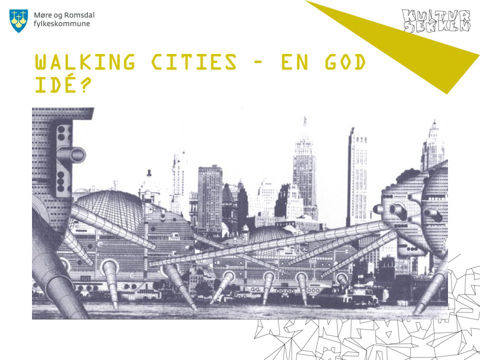 WALKING CITIES – EN GOD IDÉ?