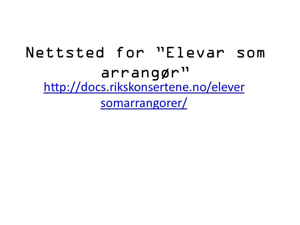 """Nettsted for """"Elevar som arrangør"""" http://docs.rikskonsertene.no/elever somarrangorer/"""