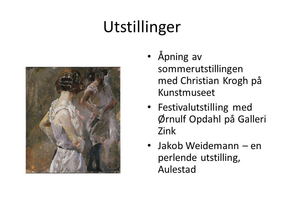 Utstillinger • Åpning av sommerutstillingen med Christian Krogh på Kunstmuseet • Festivalutstilling med Ørnulf Opdahl på Galleri Zink • Jakob Weideman