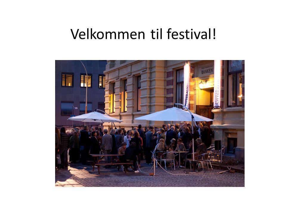 Velkommen til festival!