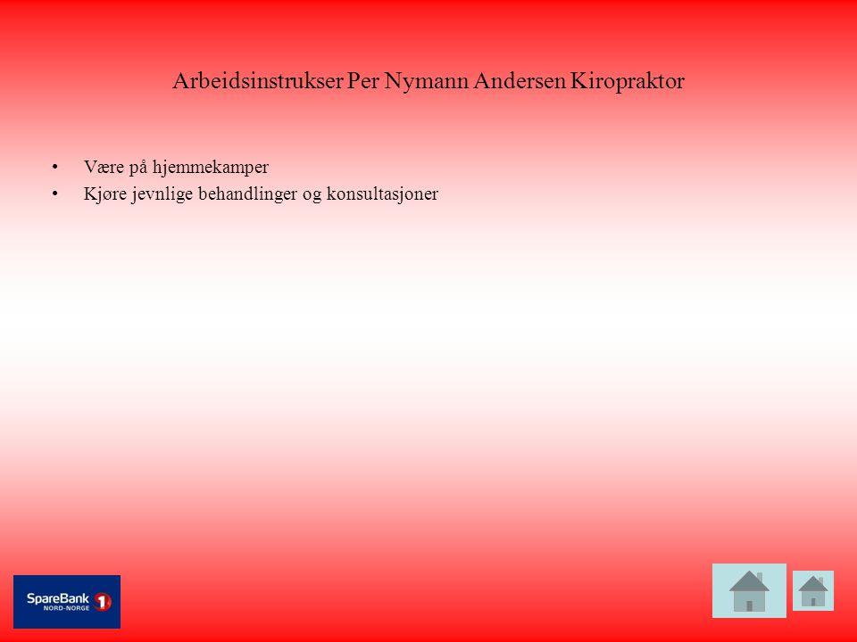 Arbeidsinstrukser Per Nymann Andersen Kiropraktor •Være på hjemmekamper •Kjøre jevnlige behandlinger og konsultasjoner