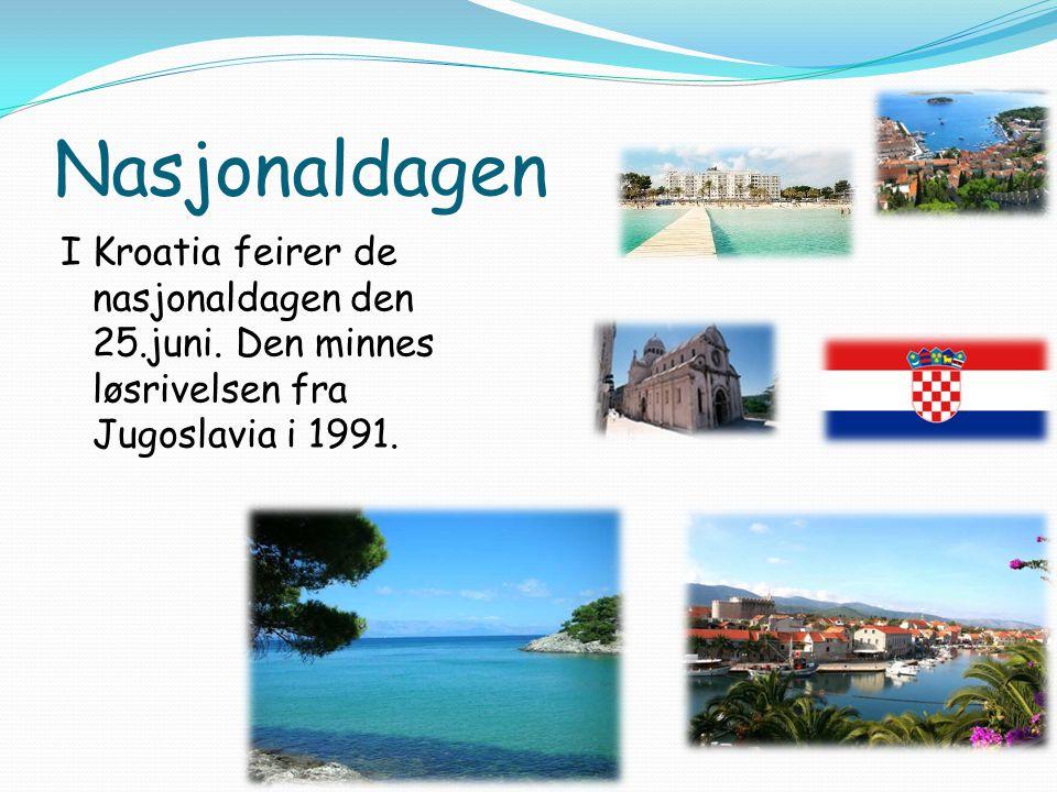 Nasjonaldagen I Kroatia feirer de nasjonaldagen den 25.juni. Den minnes løsrivelsen fra Jugoslavia i 1991.