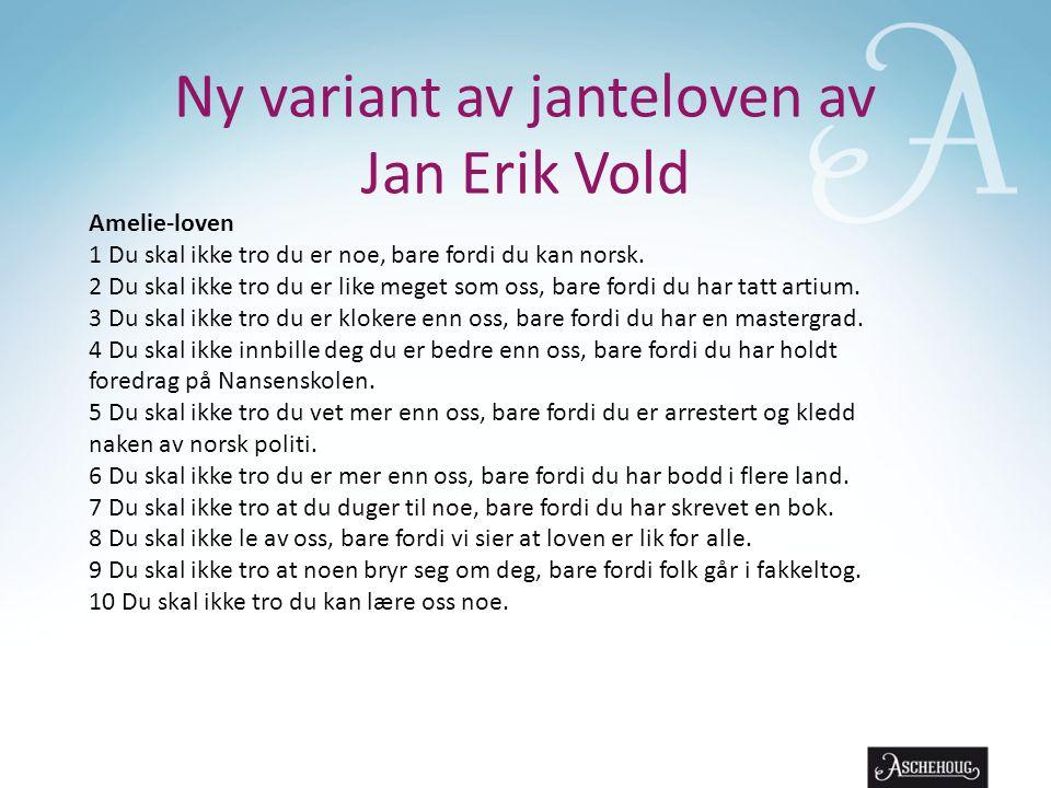 Amelie-loven 1 Du skal ikke tro du er noe, bare fordi du kan norsk.
