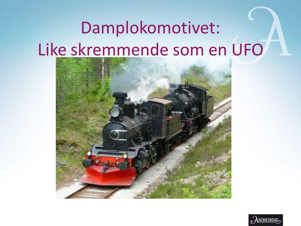 Damplokomotivet: Like skremmende som en UFO