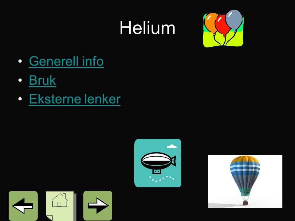 Helium •Generell infoGenerell info •BrukBruk •Eksterne lenkerEksterne lenker