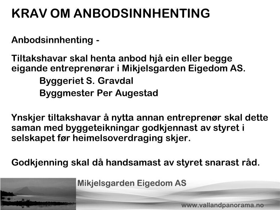 KRAV OM ANBODSINNHENTING Anbodsinnhenting - Tiltakshavar skal henta anbod hjå ein eller begge eigande entreprenørar i Mikjelsgarden Eigedom AS. Bygger