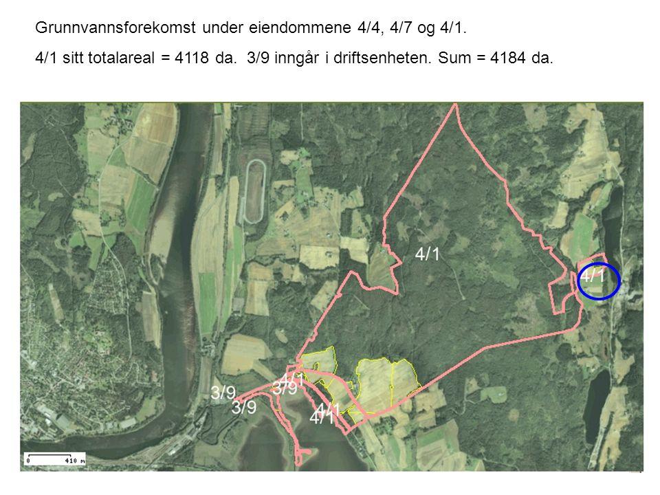 Grunnvannsforekomst under eiendommene 4/4, 4/7 og 4/1. 4/1 sitt totalareal = 4118 da. 3/9 inngår i driftsenheten. Sum = 4184 da.