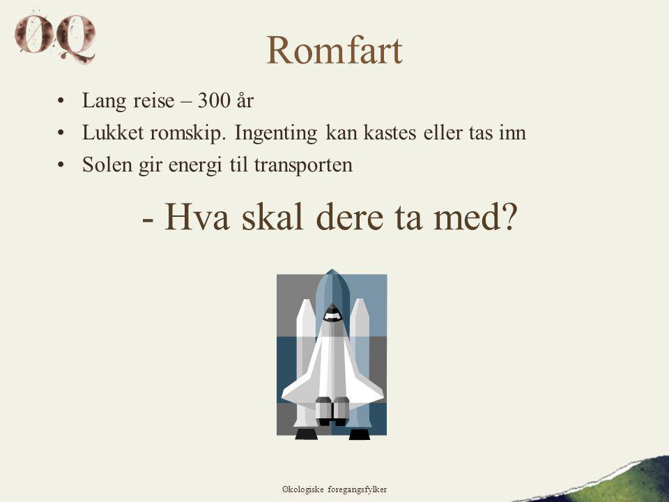Romfart •Lang reise – 300 år •Lukket romskip.