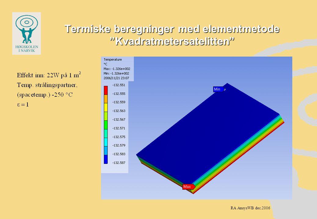 "Termiske beregninger med elementmetode ""Kvadratmetersatelitten"" RA AnsysWB dec.2006"