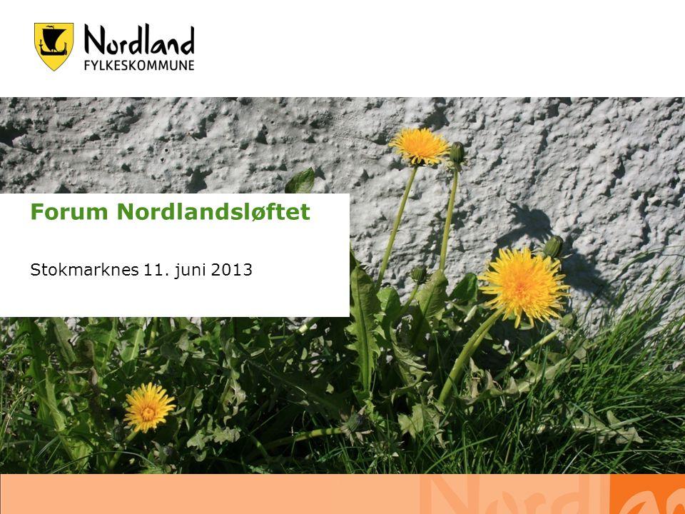30.06.2014 s. 1 Forum Nordlandsløftet Stokmarknes 11. juni 2013