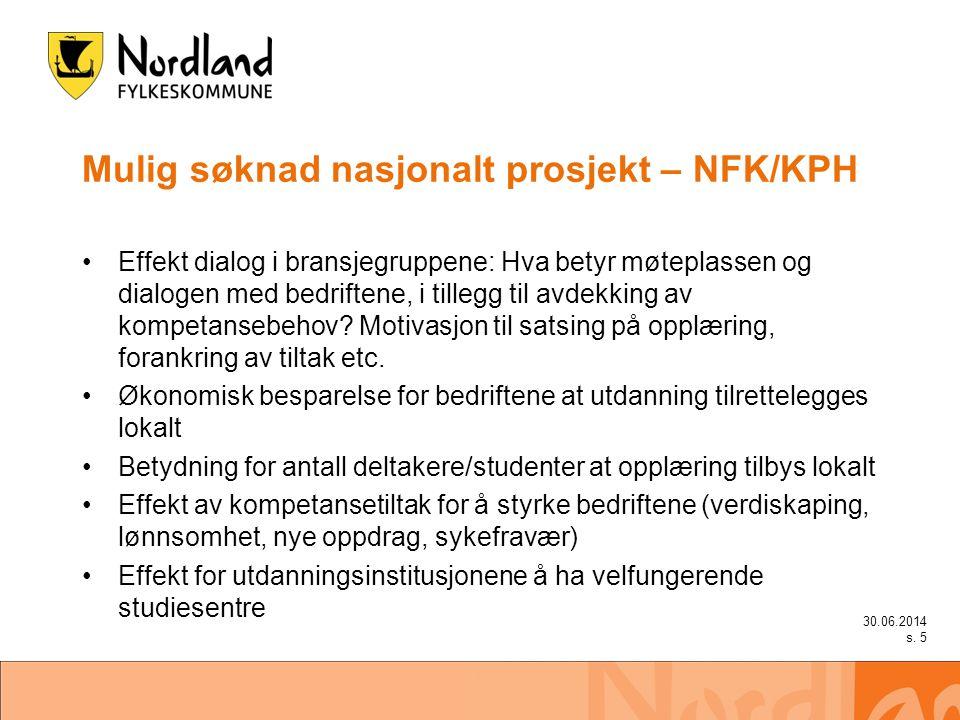 Mulig søknad nasjonalt prosjekt – NFK/KPH •Effekt dialog i bransjegruppene: Hva betyr møteplassen og dialogen med bedriftene, i tillegg til avdekking av kompetansebehov.