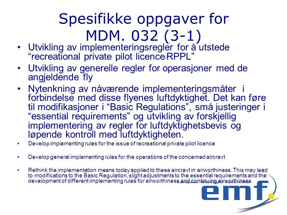 """Spesifikke oppgaver for MDM. 032 (3-1) •Utvikling av implementeringsregler for å utstede """"recreational private pilot licence / RPPL"""" •Utvikling av gen"""