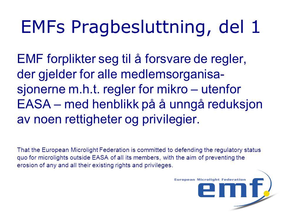 EMFs Pragbesluttning, del 1 EMF forplikter seg til å forsvare de regler, der gjelder for alle medlemsorganisa- sjonerne m.h.t.