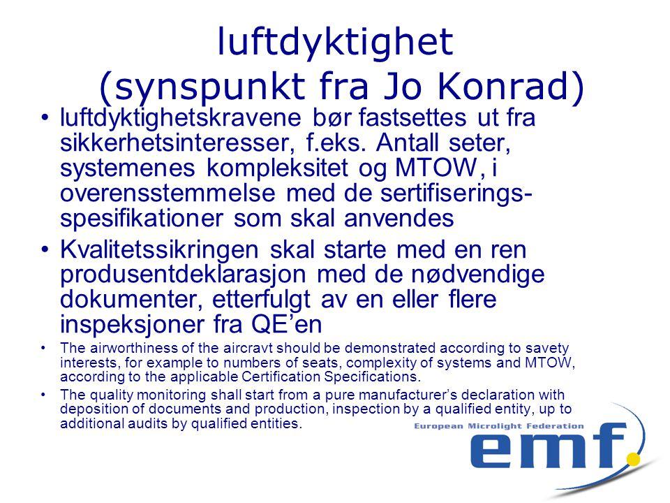 luftdyktighet (synspunkt fra Jo Konrad) •luftdyktighetskravene bør fastsettes ut fra sikkerhetsinteresser, f.eks. Antall seter, systemenes kompleksite
