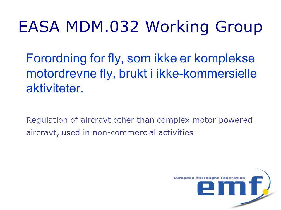 EASA MDM.032 Working Group Forordning for fly, som ikke er komplekse motordrevne fly, brukt i ikke-kommersielle aktiviteter. Regulation of aircravt ot