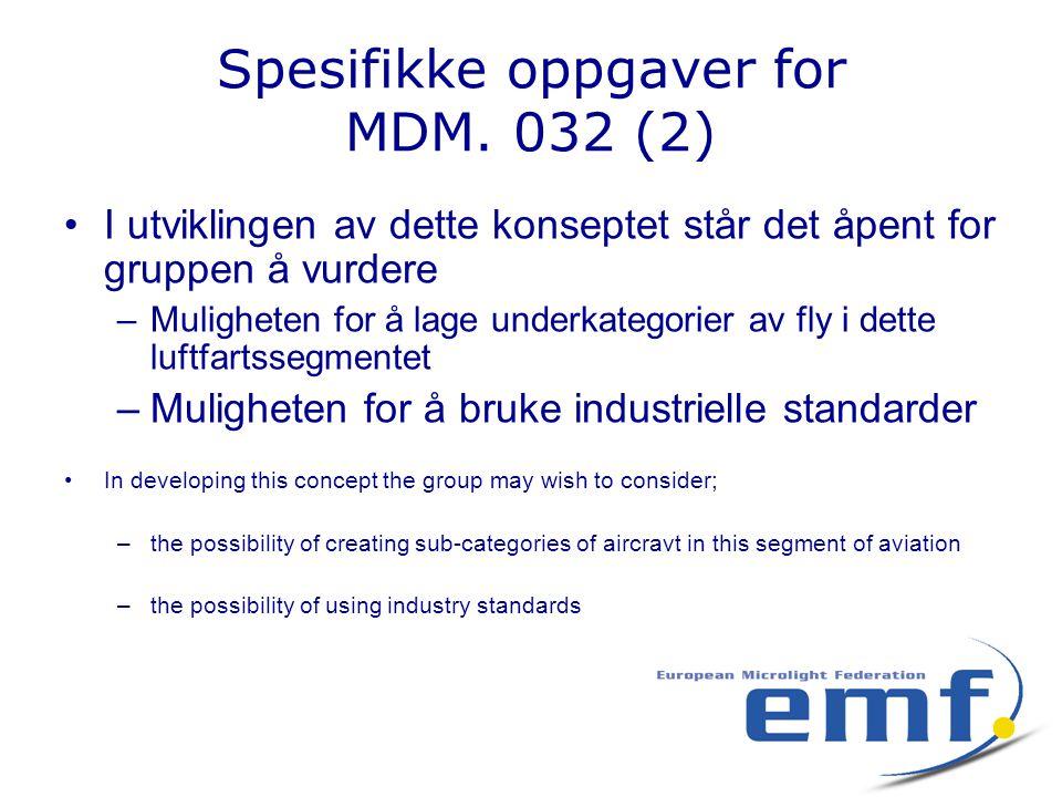 Spesifikke oppgaver for MDM. 032 (2) •I utviklingen av dette konseptet står det åpent for gruppen å vurdere –Muligheten for å lage underkategorier av