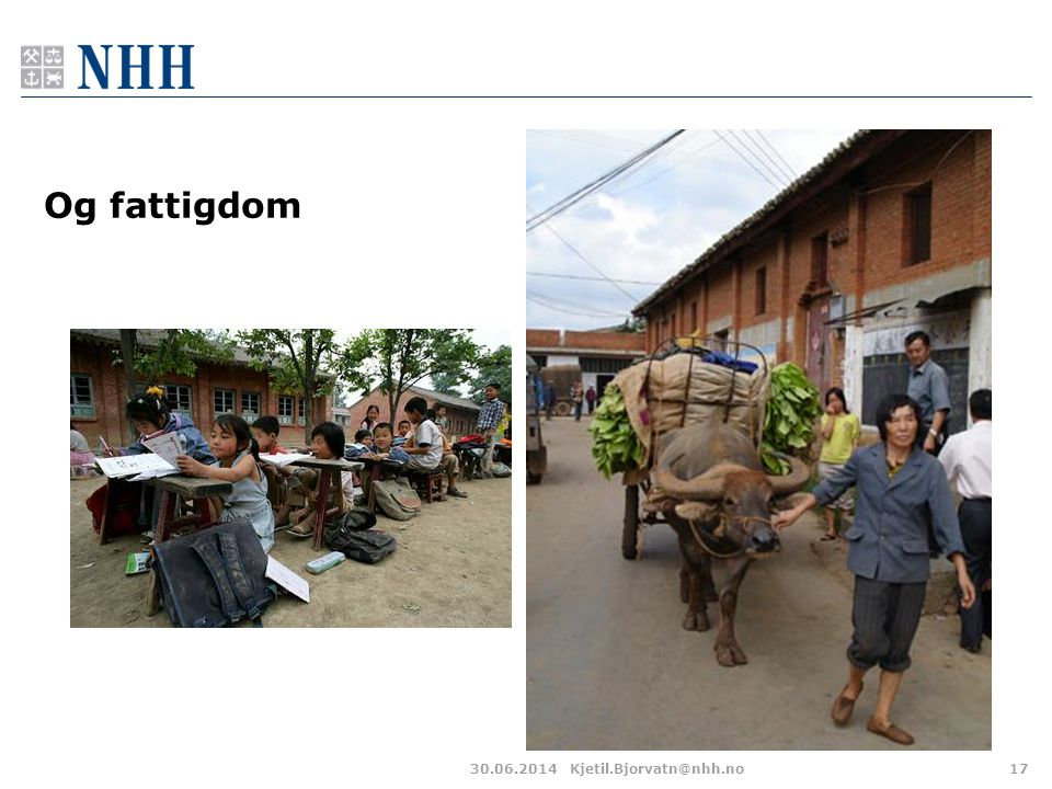 30.06.2014Kjetil.Bjorvatn@nhh.no17 Og fattigdom