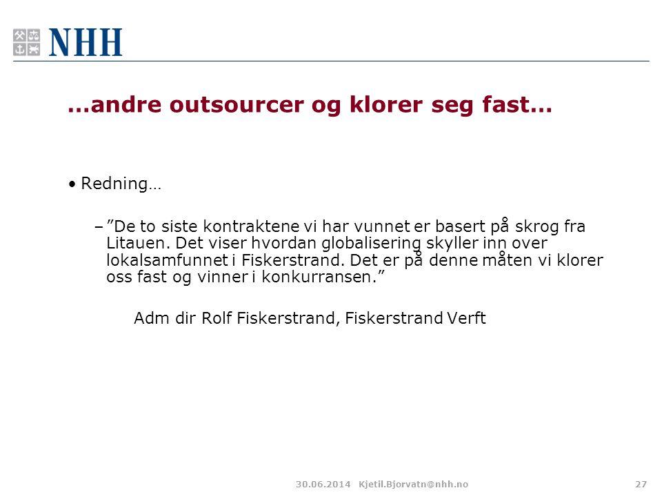 """30.06.2014Kjetil.Bjorvatn@nhh.no27 …andre outsourcer og klorer seg fast… •Redning… –""""De to siste kontraktene vi har vunnet er basert på skrog fra Lita"""