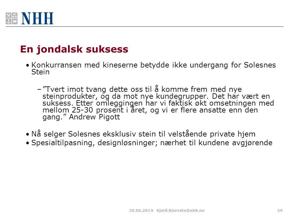 """En jondalsk suksess 30.06.2014Kjetil.Bjorvatn@nhh.no29 •Konkurransen med kineserne betydde ikke undergang for Solesnes Stein –""""Tvert imot tvang dette"""