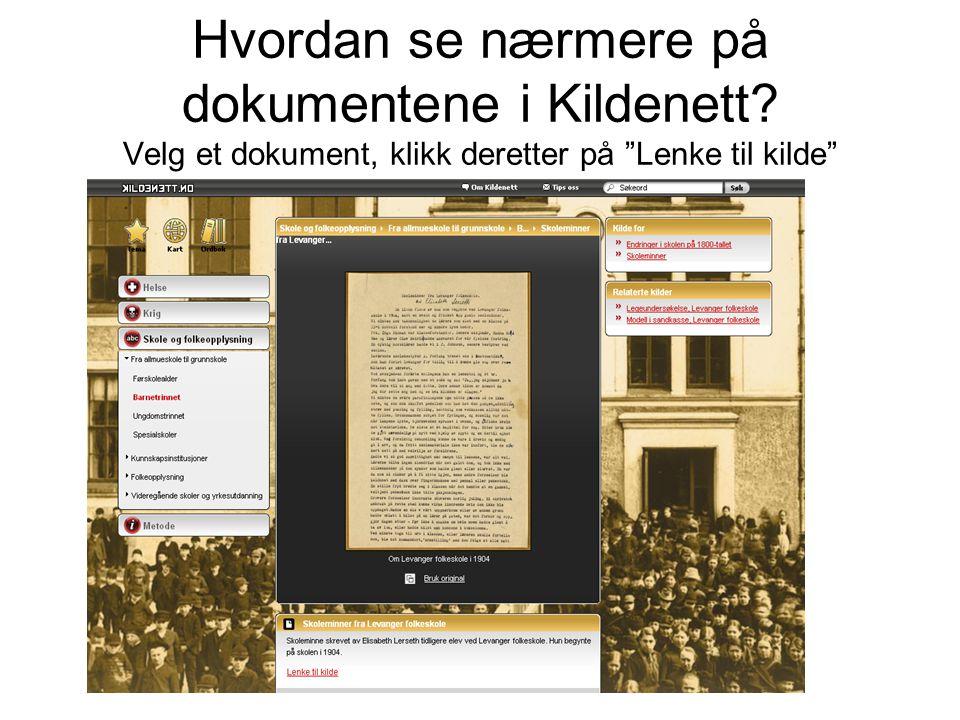 """Hvordan se nærmere på dokumentene i Kildenett? Velg et dokument, klikk deretter på """"Lenke til kilde"""""""