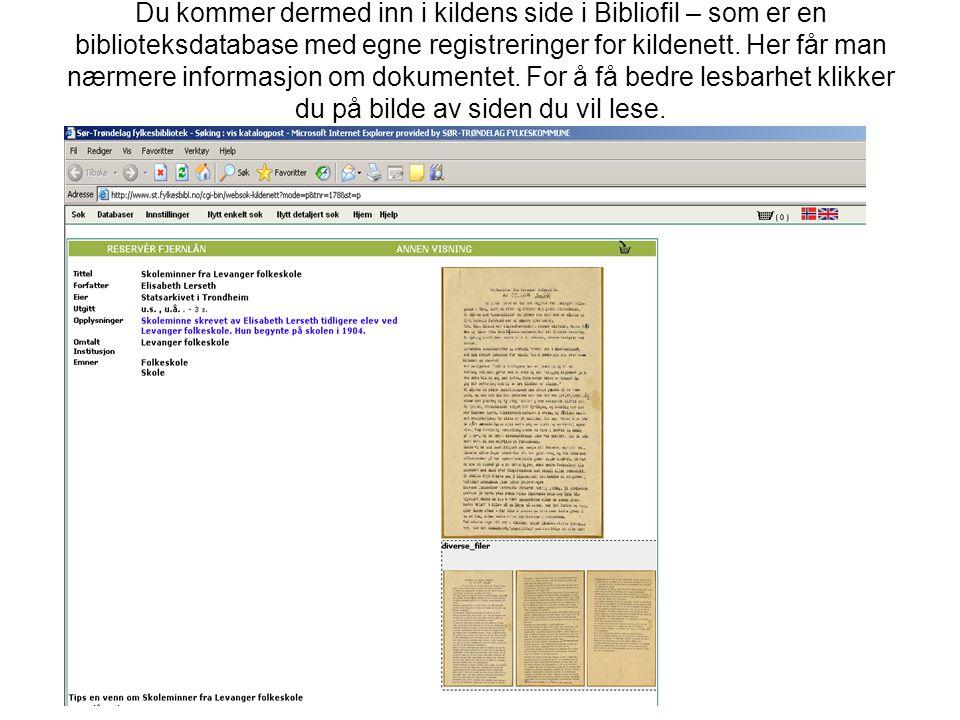 Du kommer dermed inn i kildens side i Bibliofil – som er en biblioteksdatabase med egne registreringer for kildenett. Her får man nærmere informasjon