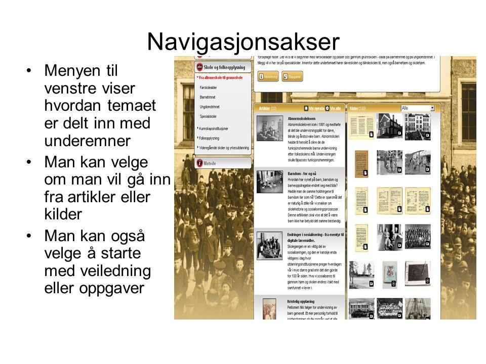 Navigasjonsakser •Menyen til venstre viser hvordan temaet er delt inn med underemner •Man kan velge om man vil gå inn fra artikler eller kilder •Man k