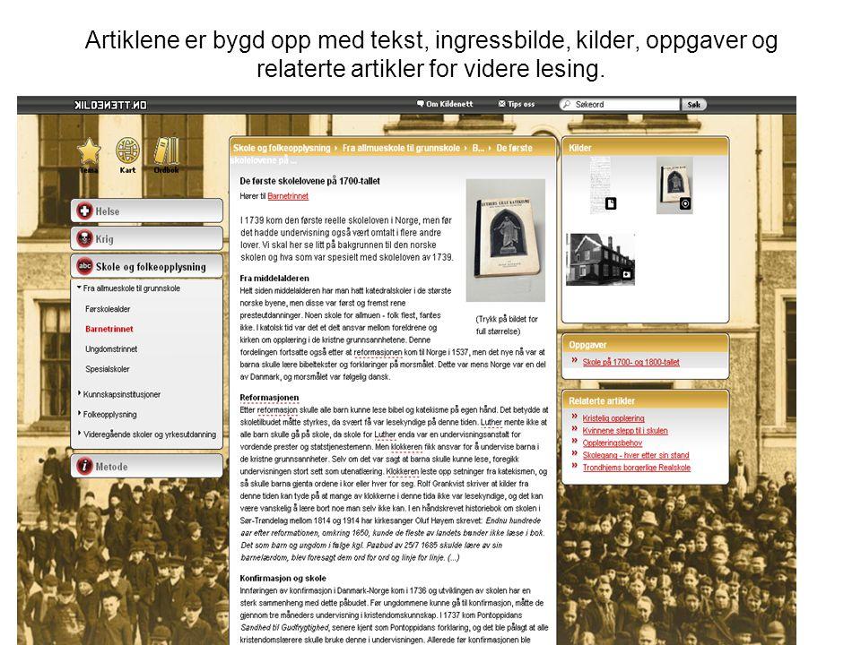 Artiklene er bygd opp med tekst, ingressbilde, kilder, oppgaver og relaterte artikler for videre lesing.