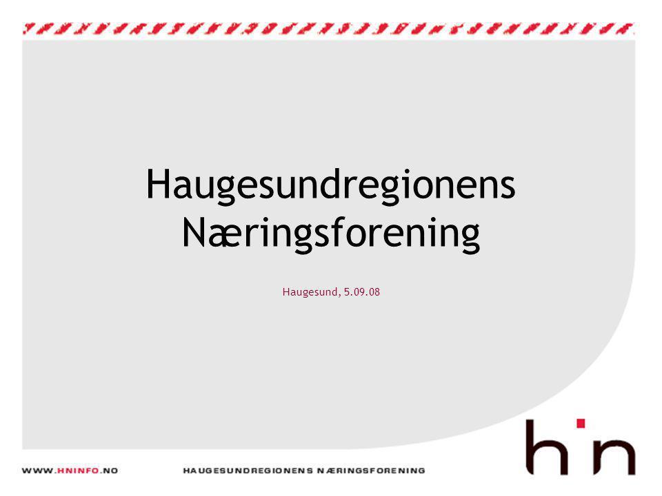 Haugesundregionens Næringsforening Haugesund, 5.09.08