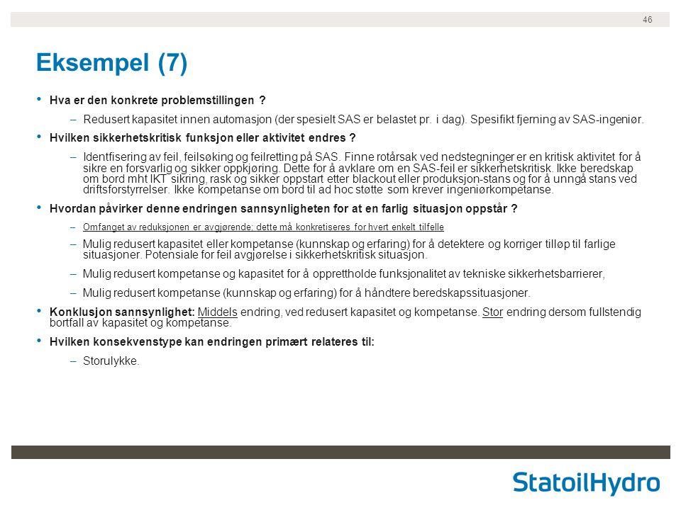 46 Eksempel (7) • Hva er den konkrete problemstillingen ? –Redusert kapasitet innen automasjon (der spesielt SAS er belastet pr. i dag). Spesifikt fje