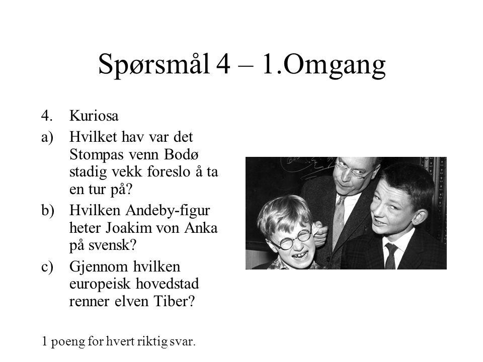 Spørsmål 3 – 1.Omgang 1.Norsk film a)Hvem har fortellerstemmen i unionsoppløsnings- dokumentaren Alt for Norge fra 2005.