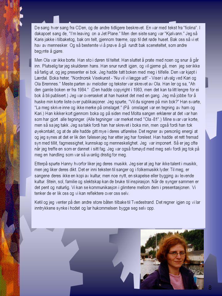 9 Om ei kvinne og en alder (19.06.01) Til kjære Wenche som er endelig 50.