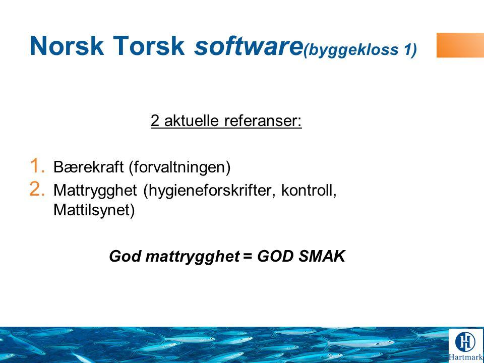 Norsk Torsk software (byggekloss 1) 2 aktuelle referanser: 1.
