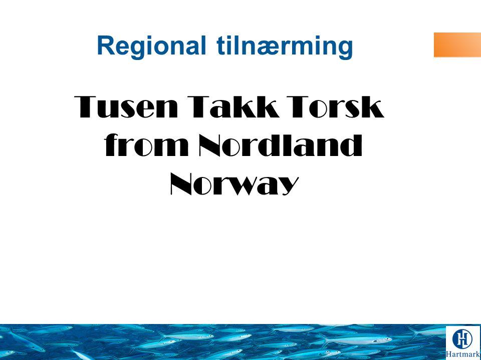 Regional tilnærming Tusen Takk Torsk from Nordland Norway
