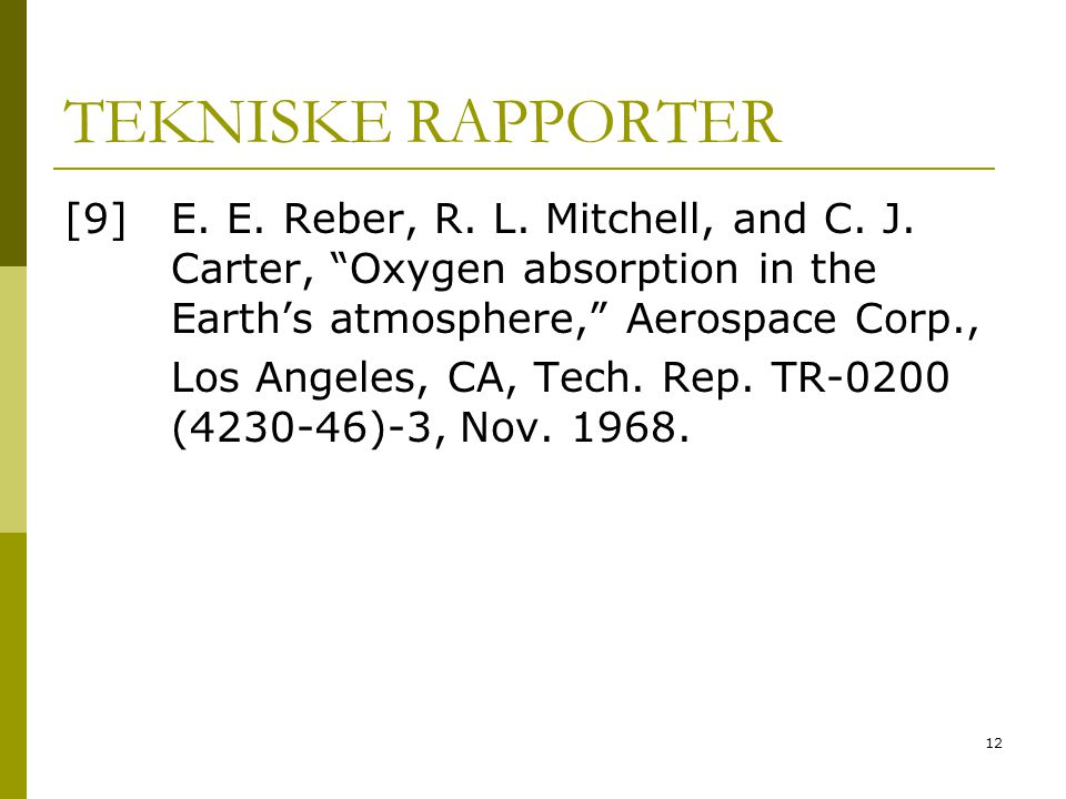 12 TEKNISKE RAPPORTER [9] E. E. Reber, R. L. Mitchell, and C.