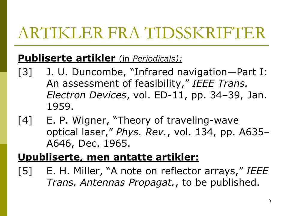9 ARTIKLER FRA TIDSSKRIFTER Publiserte artikler (in Periodicals): [3]J.