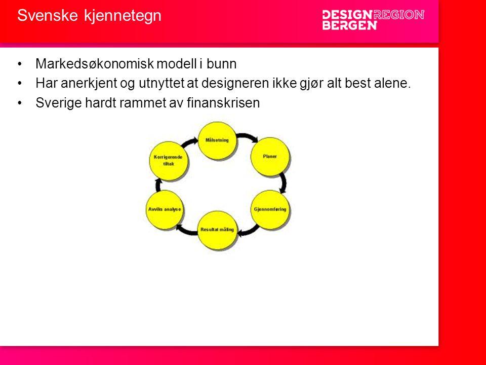 Svenske kjennetegn •Markedsøkonomisk modell i bunn •Har anerkjent og utnyttet at designeren ikke gjør alt best alene. •Sverige hardt rammet av finansk