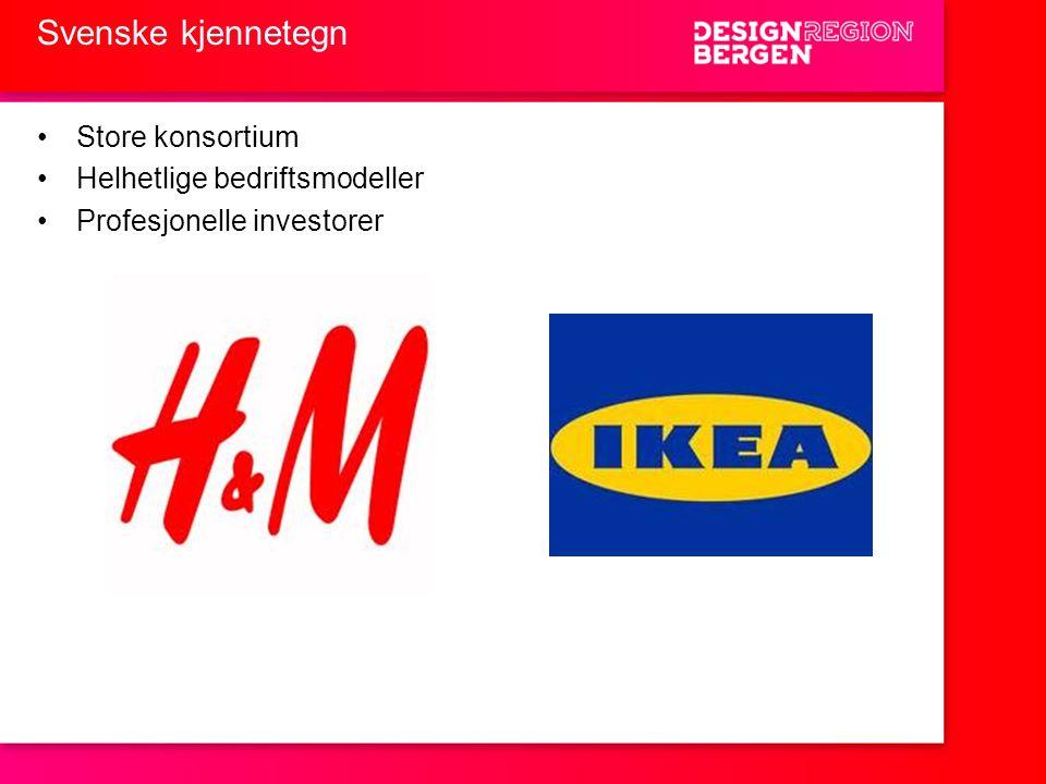 Svenske kjennetegn •Store konsortium •Helhetlige bedriftsmodeller •Profesjonelle investorer