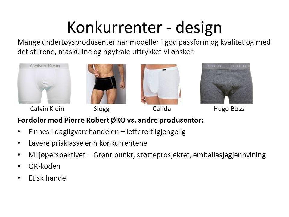 Konkurrenter - design Mange undertøysprodusenter har modeller i god passform og kvalitet og med det stilrene, maskuline og nøytrale uttrykket vi ønske