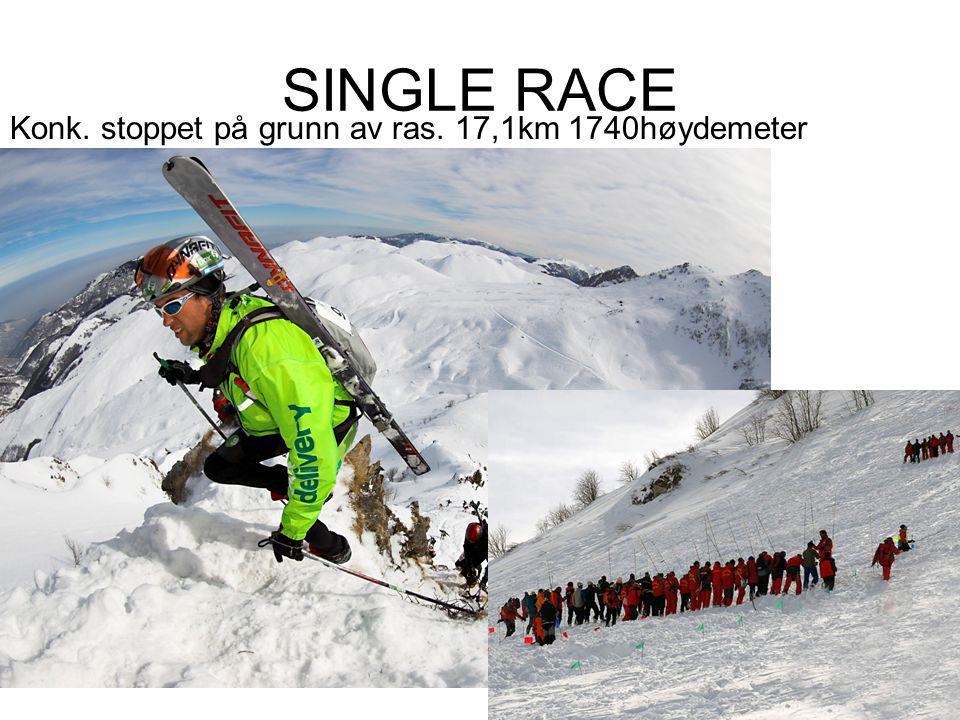 SINGLE RACE Konk. stoppet på grunn av ras. 17,1km 1740høydemeter