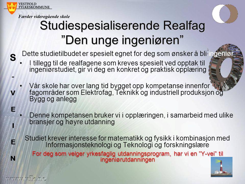"""Studiespesialiserende Realfag """"Den unge ingeniøren"""" Dette studietilbudet er spesielt egnet for deg som ønsker å bli ingeniør •I tillegg til de realfag"""
