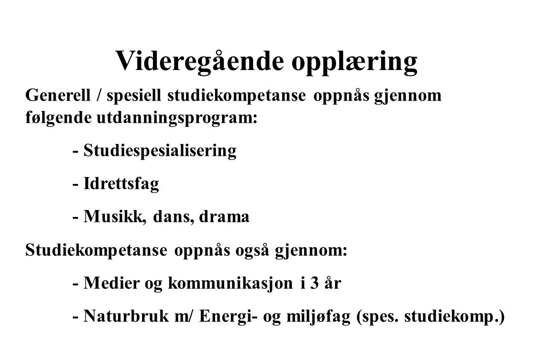Videregående opplæring Fellesfag – FF, Studieforberedende utdanningsprogram – Vg1: ( alle fag er oppgitt med timer/år – 60 min) Norsk113 t Engelsk140 t Matematikk140 t Naturfag140 t Kroppsøving 56 t 2.