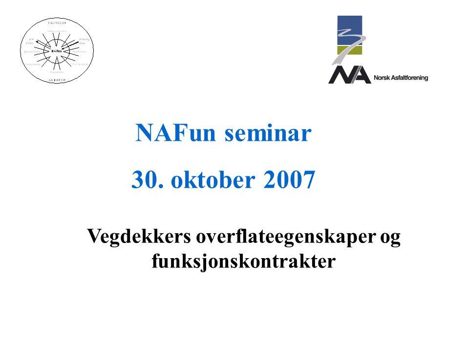 NAFun seminar 30. oktober 2007 Vegdekkers overflateegenskaper og funksjonskontrakter