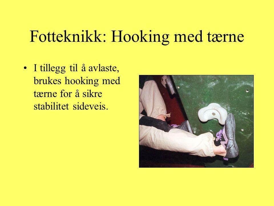 Fotteknikk: Hooking med tærne •I tillegg til å avlaste, brukes hooking med tærne for å sikre stabilitet sideveis.
