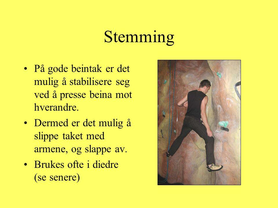 Stemming •På gode beintak er det mulig å stabilisere seg ved å presse beina mot hverandre. •Dermed er det mulig å slippe taket med armene, og slappe a